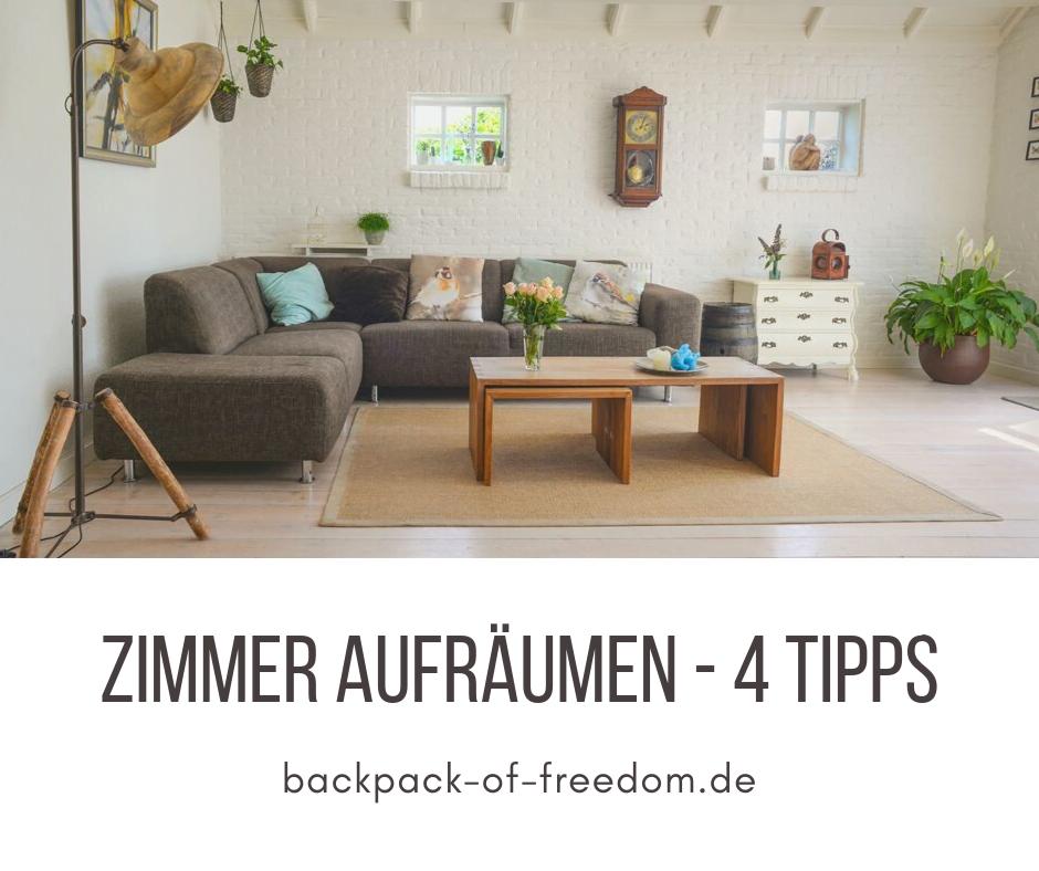 Zimmer Aufräumen - 4 Tipps - Backpack of Freedom